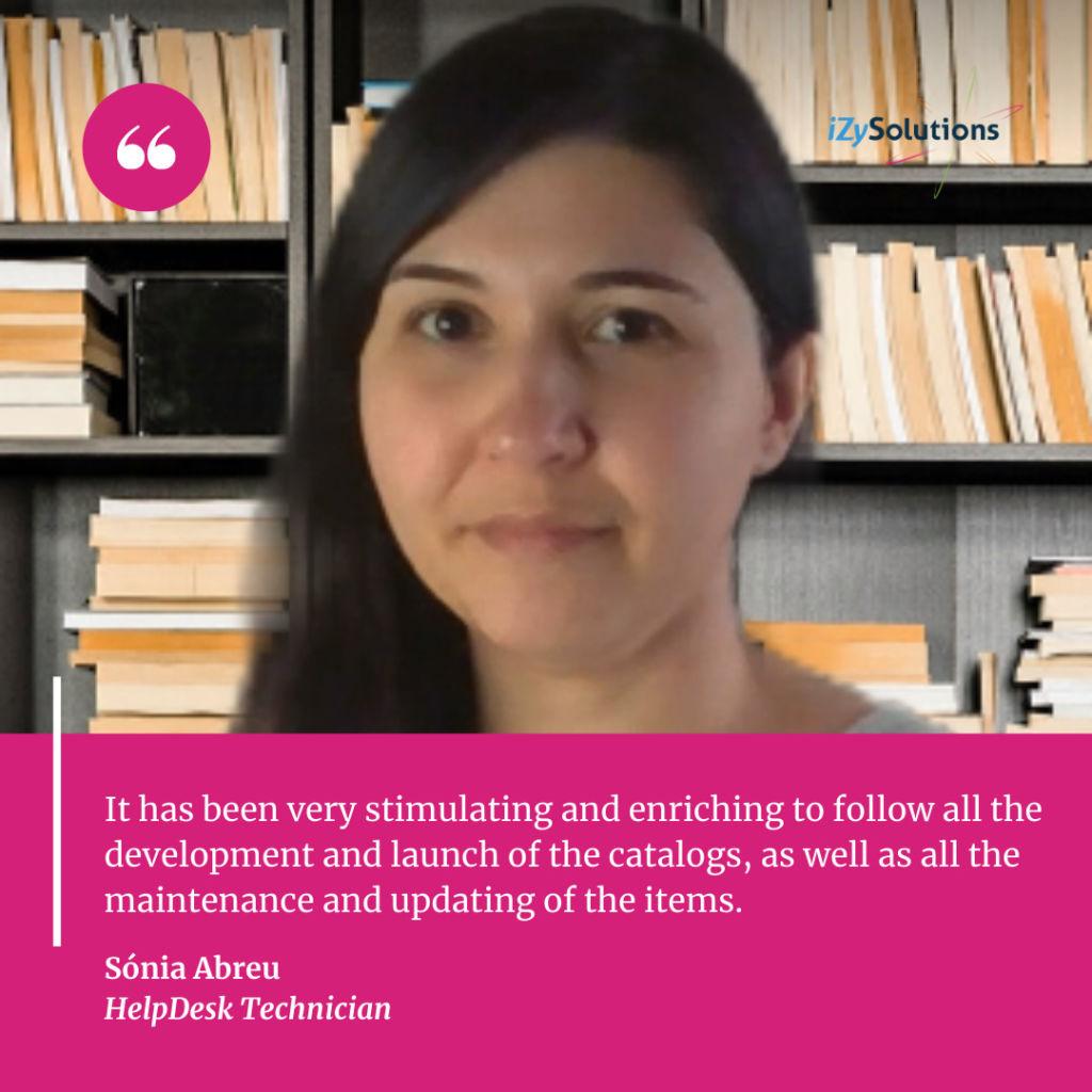 Sónia Abreu - HelpDesk Technician of our optical catalog management team